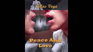 Original Song : Peace And Love - Atlas Vega