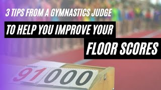 3 Tips from a Gymnastics Judge to Help You Improve your Floor Scores