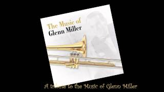 A tribute to the music of Glenn Miller (full album)
