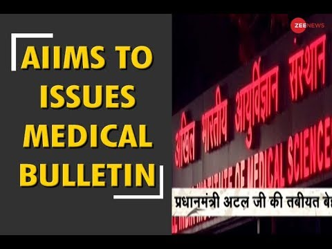 AIIMS to issue medical bulletin about Atal Bihari Vajpayee's health
