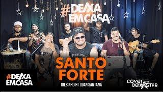 Santo Forte   Dilsinho Ft Luan Santana (cover Grupo Deixestar) #DeixaEmCasa
