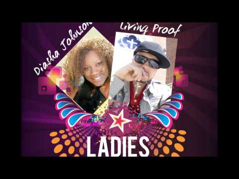 "Living Proof Rapper ""Ladies"" Featuring Diasha Johnson"