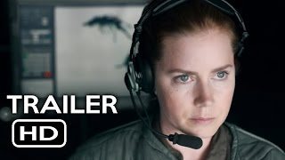 Arrival Official Trailer 1 2016 Amy Adams Jeremy Renner SciFi Movie HD