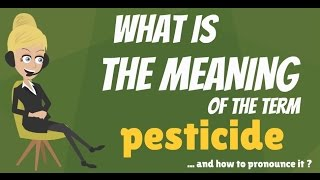 What is PESTICIDE? What does PESTICIDE mean? PESTICIDE meaning, definition & explanation