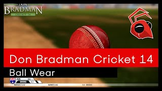 Timelapse ball wear in Don Bradman Cricket 14