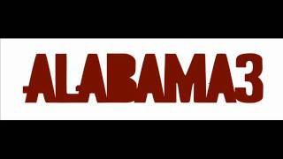 Alabama 3- Too sick to pray