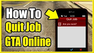 How to Quit Job in GTA 5 Online & Cancel Mission (3 Different Ways Easy!)