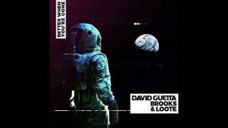 David Guetta, Brooks & Loote - Better When You're Gone (OLD VERSION) (HIGHER PITCH)