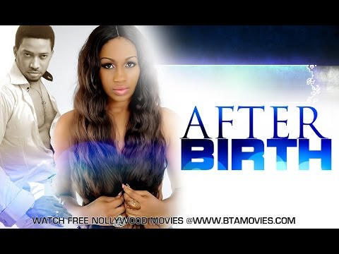 AFTER BIRTH - NOLLYWOOD BLOCKBUSTER MOVIE