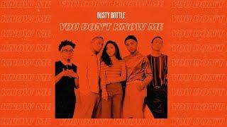 Dusty Bottle - 《You Don't Know Me》MV