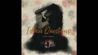 Camila Cabello -  I Have Questions - 1 HOUR