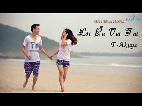 [NEW SONG] Lời Ru Vui Tai - TAkayz