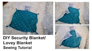 How sew a Security Blanket | Easy DIY Lovey Blanket | For baby and toddler