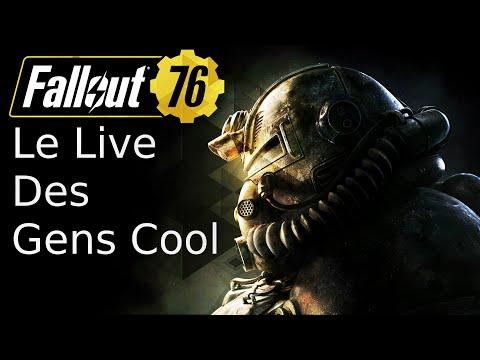 LE LIVE DES GENS COOL [FALLOUT 76 YESSSSSS] #5