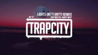 San Holo vs. Kanye West - Lights (Nitti Gritti Remix)