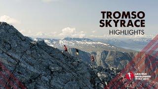 TROMSO SKYRACE 2019 – HIGHLIGHTS / SWS19 – Skyrunning