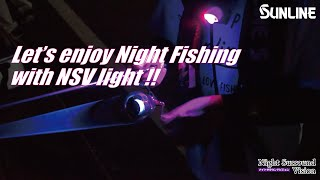 Let's enjoy Night fishing with NSV light !!