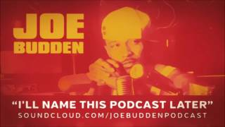 The Joe Budden Podcast - I'll Name This Podcast Later Episode 25