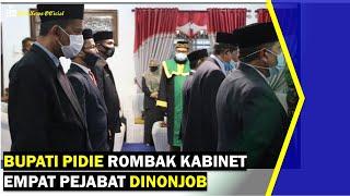 VIDEO - Bupati Pidie Rombak Kabinet Empat Pejabat Dinonjob