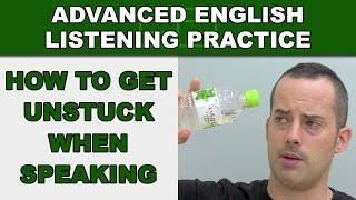 How to Get Unstuck When Speaking English - Advanced English Listening Practice - 73