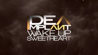 Idea Implant - Wake Up Sweetheart