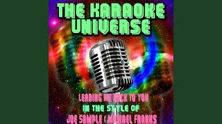 Leading Me Back to You (Karaoke Version) (in the Style of Joe Sample & Michael Franks)
