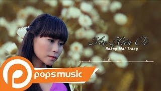 Mẹ Hiền Ơi | Hoàng Mai Trang