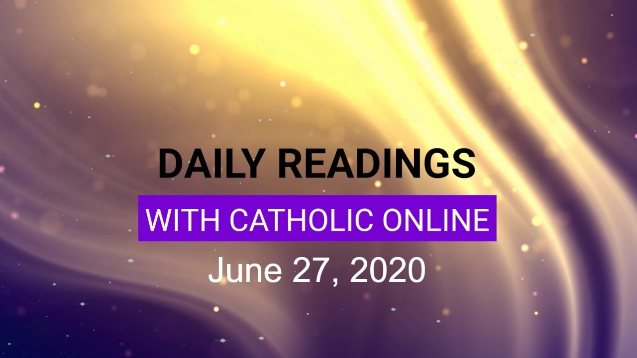 Catholic Daily Mass Reading 27 June 2020
