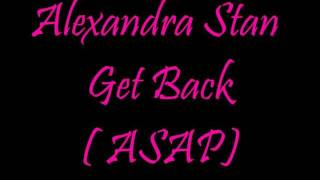 Alexandra Stan - Get back (A.S.A.P) lyrics HD