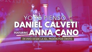 Yo Te Pienso (En vivo) - Daniel Calveti feat. Daniel Calveti (Video)