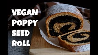 THE BEST Vegan Poppy Seed Roll EVER / NAJBOLJA Veganska Makovnjača IKADA