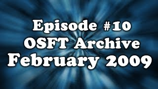 OSFT Archive - Episode 10 - February 2009
