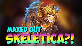 MAXED OUT SKELETICA!!!