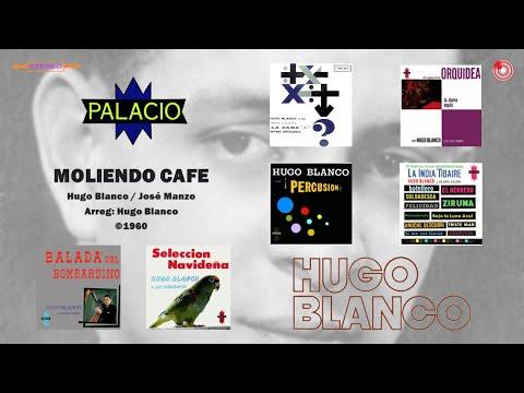 Hugo Blanco y Su Conjunto - Moliendo Cafe ©1960