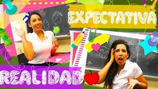 EXPECTATIVA VS REALIDAD - REGRESO A CLASES / VUELTA A CLASES