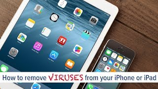How to remove viruses from your iPhone or iPad