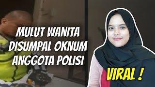 WOW TODAY: Viral! Oknum Polisi Sumpal Mulut Wanita Pakai Surat Tilang