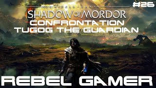 Shadow of Mordor - Confrontation: Tugog the Guardian (#26) - XBOX ONE X (HD)