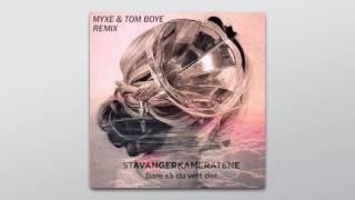 Stavangerkameratene   Bare Så Du Vett Det (Myxe & Tom Boye Remix)