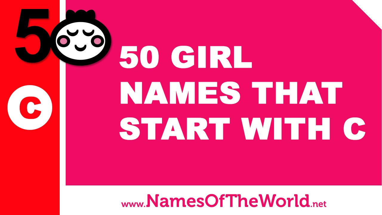 50 girl names that start with C  - the best baby names - www.namesoftheworld.net