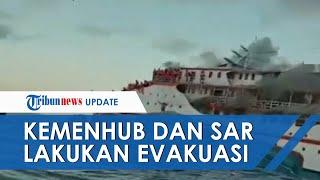Kemenhub dan SAR Lakukan Evakuasi Kapal Terbakar di Maluku, 181 Penumpang Dipastikan Selamat