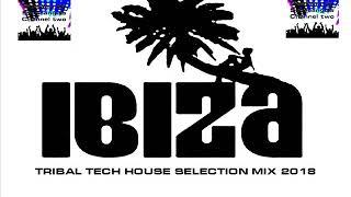 IBIZA TRIBAL TECH HOUSE 2018 CLUB MIX