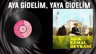 Aşık Kemal Devrani / Aya Gidelim, Yaya Gidelim