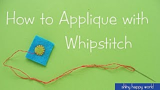 How To Applique With Whipstitch