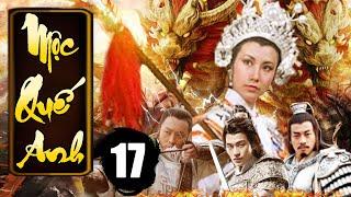 Mộc Quế Anh - Tập 17 | Phim Bộ Kiếm Hiệp Trung Quốc Xưa Hay Nhất - Thuyết Minh