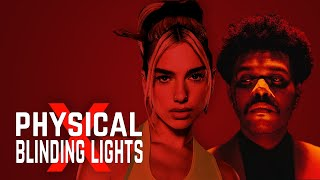 Physical x Blinding Lights (MASHUP) – Dua Lipa x The Weeknd