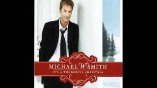 Michael W Smith - What Child Is This