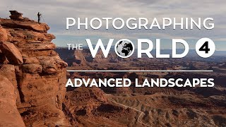 Photographing the World 4: Advanced Landscape Photography Tutorial