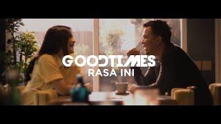 Download lagu Goodtimes Rasa Ini Mp3