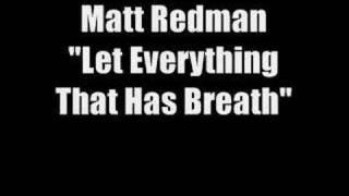 Matt Redman - Let Everything That Has Breath